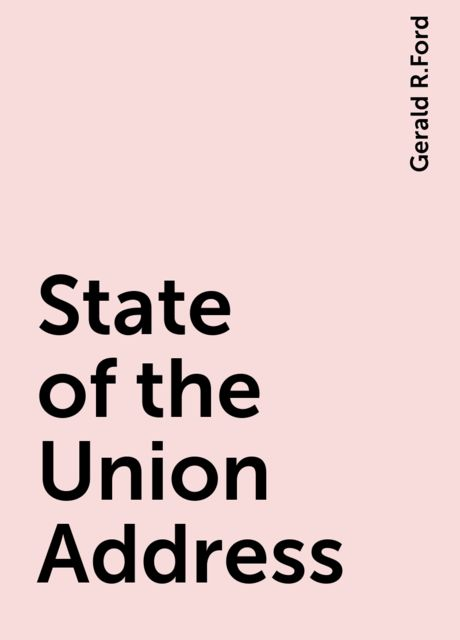State of the Union Address, Gerald R.Ford