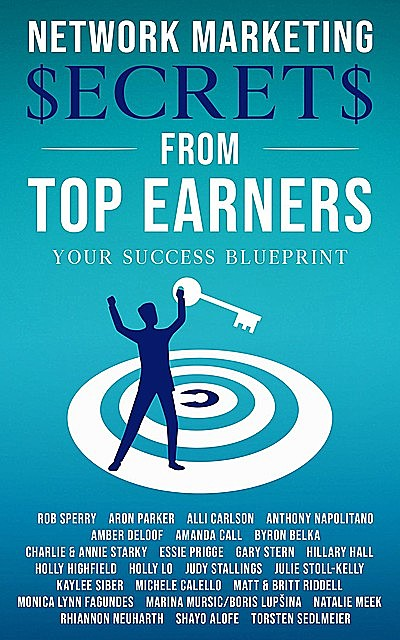 Network Marketing Secrets From Top Earners, Rob Sperry