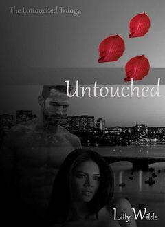 Untouched (The Untouched Trilogy Book 1), Lilly Wilde