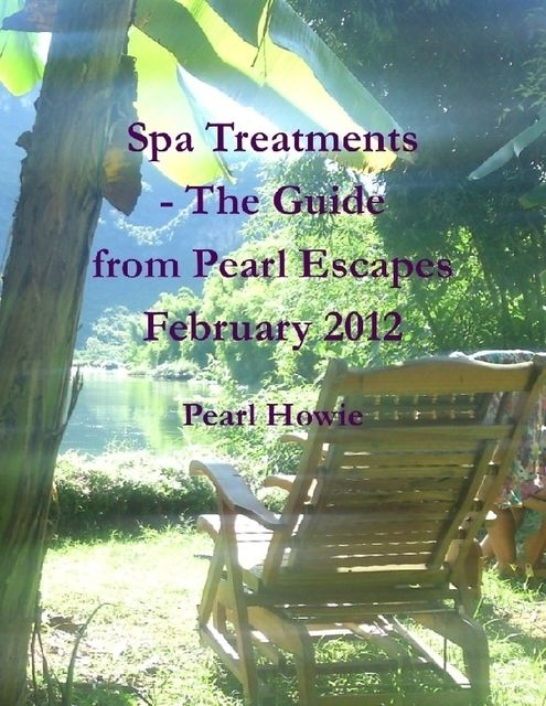 Spa Treatments – The Guide from Pearl Escapes February 2012, Pearl Howie