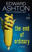 The End of Ordinary, Edward Ashton