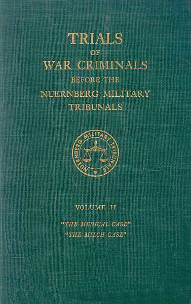 Trials of War Criminals before the Nuernberg Military Tribunals under Control Council Law No. 10, Volume II, Various