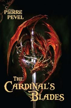 The Cardinal's Blades, Tom, Pevel, Pierre, Translated by Clegg