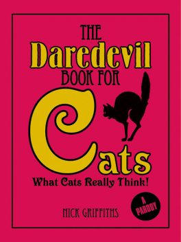 The Daredevil Book for Cats, Nick Griffiths