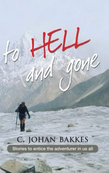 To hell and gone, C.Johan Bakkes