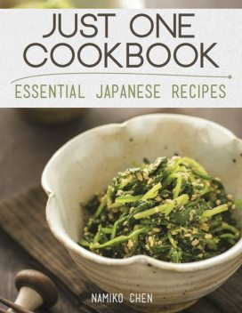 Just One Cookbook – Essential Japanese Recipes, Namiko Chen
