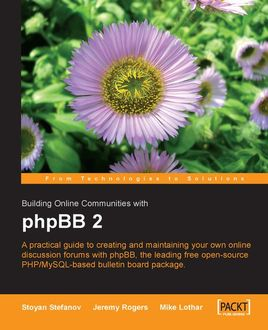 Building Online Communities with phpBB 2, Stoyan Stefanov, Jeremy Rogers, Mike Lothar