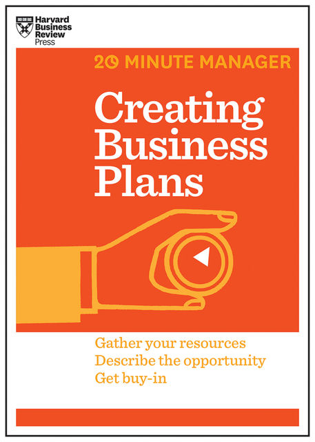 Creating Business Plans (HBR 20-Minute Manager Series), Harvard Business Review