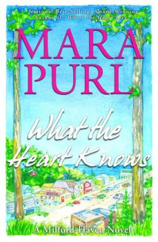 What the Heart Knows, Mara Purl