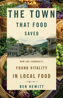 The Town That Food Saved, Ben Hewitt