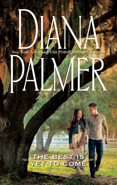 The Best is Yet to Come, Diana Palmer