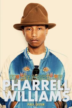 In Search of Pharrell Williams, Paul Lester