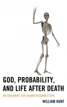 God, Probability, and Life after Death, William Hunt