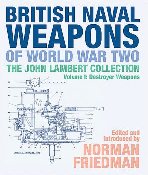 British Naval Weapons of World War Two, Norman Friedman
