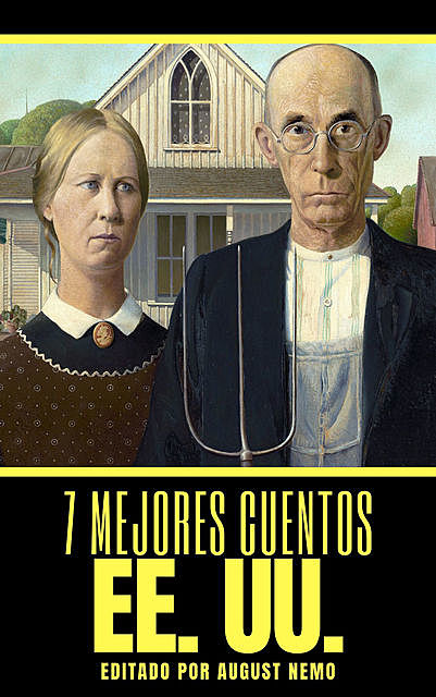 7 mejores cuentos – EE. UU, Mark Twain, Francis Scott Fitzgerald, Jack London, Washington Irving, Ambrose Bierce, Edgar Allan Poe, Howard Philips Lovecraft, August Nemo