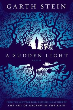 A Sudden Light: A Novel, Garth Stein