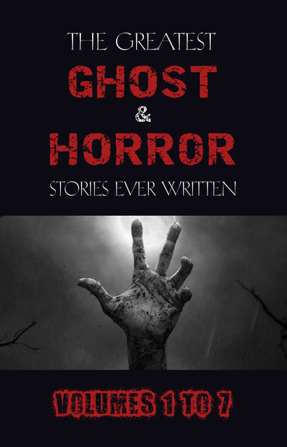 Box Set – The Greatest Ghost and Horror Stories Ever Written: volumes 1 to 7 (100+ authors & 200+ stories), Leonid Andreyev