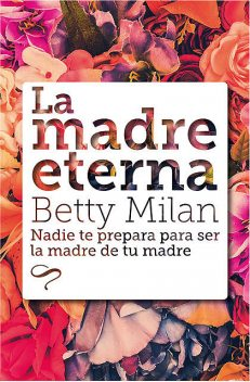 La madre eterna, Betty Milan