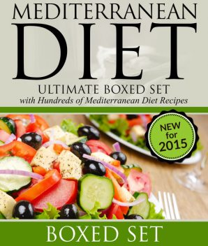 Mediterranean Diet: Ultimate Boxed Set with Hundreds of Mediterranean Diet Recipes, Speedy Publishing