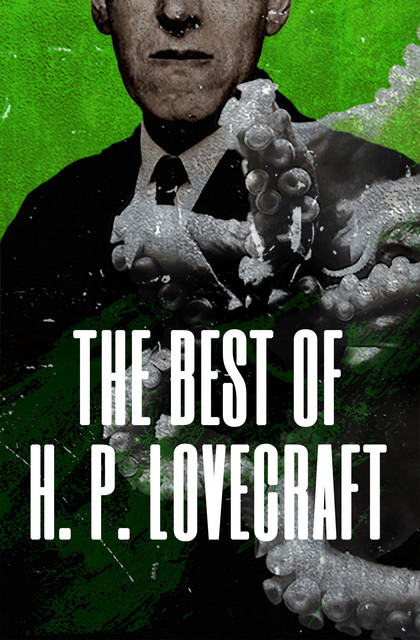 The Best of H. P. Lovecraft, Howard Lovecraft