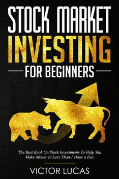 Stock Market Investing for Beginners, Victor Lucas