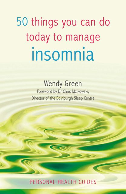 50 Things You Can Do Today to Manage Insomnia, Wendy Green