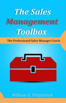 The Sales Management Toolbox, William G. Fitzpatrick