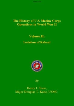 The History of US Marine Corps Operation in WWII Volume II, Henry Shaw, Douglas Kane