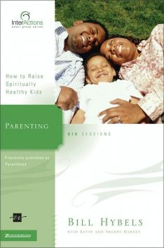 Parenting, Kevin, Sherry Harney, Bill Hybels