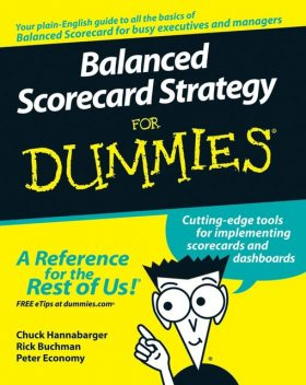 Balanced Scorecard Strategy For Dummies, Peter Economy, Charles Hannabarger, Frederick Buchman