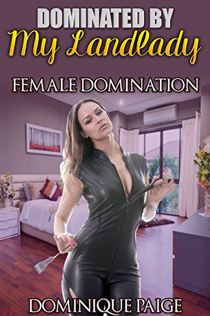 Dominated By My Landlady, Dominique Paige