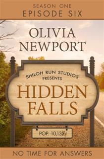 Hidden Falls: No Time for Answers – Episode 6, Olivia Newport