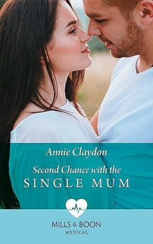 Second Chance With The Single Mum, Annie Claydon