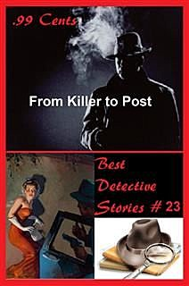 99 Cents Best Detective Stories From Killer to Post, Rex Whitechurch