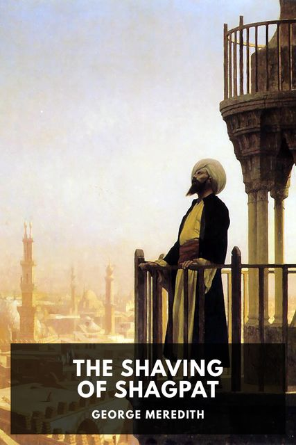 The Shaving of Shagpat, George Meredith