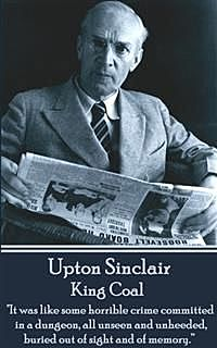King Coal : a Novel, Upton Sinclair