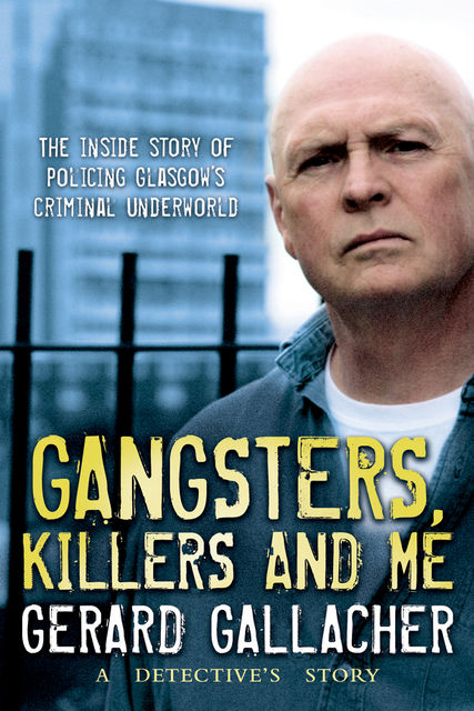 Gangsters, Killers and Me, Gerard Gallacher
