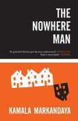 THE NOWHERE MAN, Kamala Markandaya