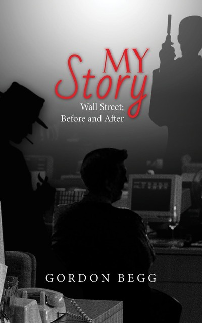 The Story of My Life – Wall Street; Before and After, Gordon Begg