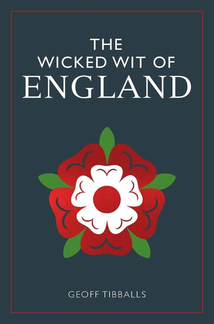 The Wicked Wit of England, Geoff Tibballs