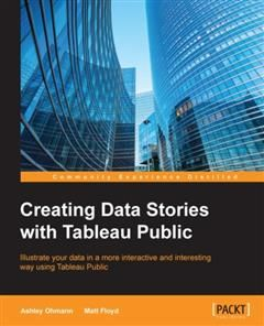 Creating Data Stories with Tableau Public, Ashley Ohmann