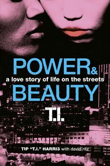 "Power & Beauty, David Ritz, Tip ""T.I. "" Harris"