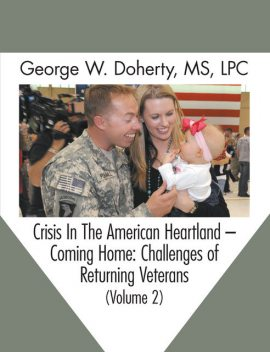 Crisis in the American Heartland -- Coming Home, George W.Doherty
