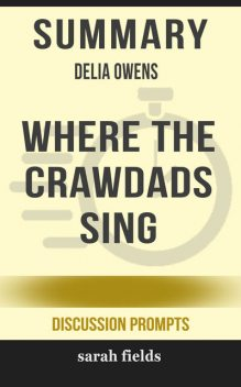 Summary: Delia Owens' Where the Crawdads Sing, Sarah Fields