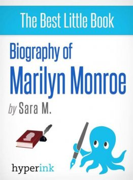 Marilyn Monroe: Biography of America's Sex Symbol, Sara M.