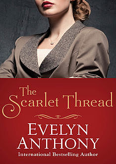 The Scarlet Thread, Evelyn Anthony