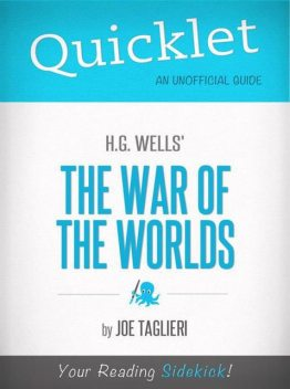 Quicklet on H.G. Wells's The War of the Worlds (CliffNotes-like Book Summary and Analysis), Joseph Taglieri