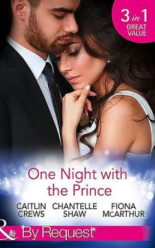 One Night With The Prince, Caitlin Crews, Chantelle Shaw, Fiona Mcarthur