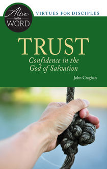Trust, Confidence in the God of Salvation, John F.Craghan
