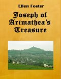 Joseph of Arimathea's Treasure, Ellen Foster